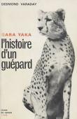 VARADAY Desmond - Gara Yaka. L'histoire d'un guépard