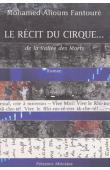 FANTOURE Mohamed Alioum - Le récit du cirque...de la vallée des morts