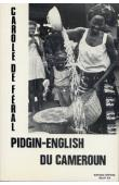 FERAL C. de - Pidgin-English du Cameroun