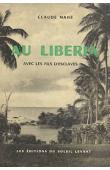 MAHE Claude - Au Libéria avec les fils d'esclaves. L'expédition Cavally au Libéria