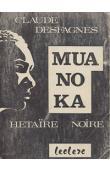 DESFAGNES Claude - Muanoka hétaïre noire