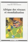 L'Afrique a, depuis toujours, développé des dynamiques sociales de réseaux; celles-ci débouchent-elles aujourd'hui sur des processus d'adhésion et de participation à la mondialisation ?