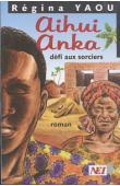 YAOU Régina - Aihui Anka défi aux sorciers