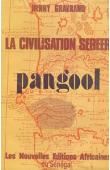 GRAVRAND Henry, (C. S. s.p.) - La civilisation Sereer. Pangool: le génie religieux Sereer
