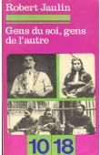 JAULIN Robert, PINTON Solange - Gens du soi, gens de l'autre