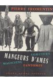 FROMENTIN Pierre - Mangeurs d'âmes. Sorciers, magiciens, fantômes