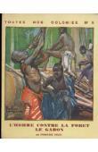 VALDI François - L'homme contre la forêt: le Gabon