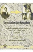 VOUNDA ETOA Marcelin (réunis et publiés par) - Le siècle de Senghor. Actes du Colloque international des 16 et 17 avril 2003 à Yaoundé