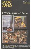 ARNO Marc - L'espion rentre en Seine