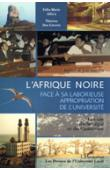 AFFA'A Félix-Marie, DES LIERRES Thérèse - L'Afrique noire face à sa laborieuse appropriation de l'université. Les cas du Sénégal et du Cameroun