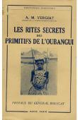 VERGIAT Antonin-Marius - Les rites secrets des primitifs de l'Oubangui. Nouvelle édition refondue