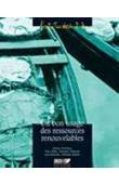 GILLON Yves, CHABOUD Christian, BOUTRAIS Jean, MULLON Christian (éditeurs) - Du bon usage des ressources renouvelables