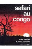 MARCHAL Omer, LAMBOTTE Janine - Safari au Congo