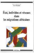 SINDJOUN Luc (Sous la direction de) - Etat, individus et réseaux dans les migrations africaines