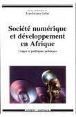GABAS Jean-Jacques (Sous la direction de) - Société numérique et développement en Afrique. Usages et politiques publiques