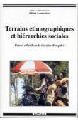 LESERVOISIER Olivier (sous la direction) - Terrains ethnographiques et hiérarchies sociales. Retour réflexif sur la situation d'enquête