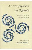 SMITH Pierre, (éditeur) - Le récit populaire au Rwanda