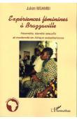 MBAMBI Julien - Expériences féminines à Brazzaville. Fécondité, identité sexuelle et modernité en Afrique subsaharienne