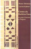 KABORE Lucien, TABUTEAU Bruno - Contes du Burkina Faso en pays Gourma et Dagara