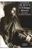 MEAUX Antoine de - L'ultime désert. Vie et mort de Marcel Vieuchange