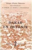 Groupe d'Etudes Dakaroises, SANKALE M., THOMAS Louis-Vincent, FOUGEYROLLAS P. (Sous la direction de) - Dakar en devenir