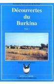 ASSOCIATION DECOUVERTE DU BURKINA - Découvertes du Burkina. Tome I