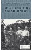 VERSCHAVE François-Xavier - De la Françafrique à la Mafiafrique