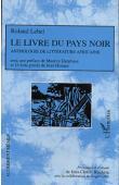 LEBEL Roland, BLACHERE Jean-Claude (présentation de) - Le livre du pays noir. Anthologie de littérature coloniale