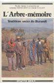 NDORICIMPA Léonidas, GUILLET Claude - L'arbre-mémoire. Traditions orales du Burundi. Etudes réunies et présentées par _______