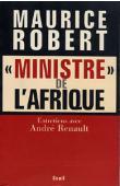 ROBERT Maurice, RENAULT André - Ministre de l'Afrique. Entretiens avec André Renault