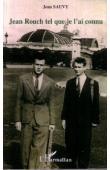 SAUVY Jean - Jean Rouch tel que je l'ai connu. 67 ans d'amitié 1937-2004