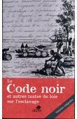 Le Code noir et autres textes de loi sur l'esclavage