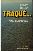 TEILLAY Henry - Traqué…