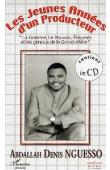 NGUESSO Abdallah Denis - Les jeunes années d'un producteur. La gomme, le pouvoir, Enigme et les genoux de la grand-Mère
