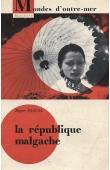 PASCAL Roger - La République Malgache. Pacifique indépendance