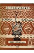 DOUTRESSOULLE Georges - L'élevage au Soudan français, son économie