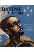 HUCHET Joseph (des missions africaines de Lyon) - Datine, le Berba. Roman de moeurs dahoméennes