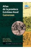 SEIGNOBOS Christian, IYEBY-MANDJEK O. (éditeurs) - Atlas de la province Extrême-Nord Cameroun