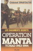 Colonel Spartacus - Opération Manta. Tchad 1983-1984. Les documents secrets