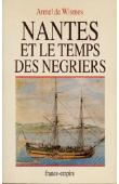 WISMES Armel de - Nantes et le temps des négriers
