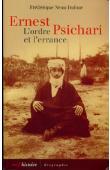 NEAU-DUFOUR Frédérique - Ernest Psichari. L'ordre et l'errance