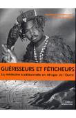KEDZIERSKA Agnieszka, JOUVELET Benoît - Guérisseurs et féticheurs. La médecine traditionnelle en Afrique de l'Ouest