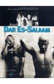 KASHINDE MLENZI, FINNIGAN WA SIMBEYE (textes), NOY Frédéric (Photos) - Avoir 20 ans à Dar Es-Salam