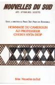 Nouvelles du Sud 37/38, DIKA AKWA NYA BONAMBELA Prince (sous la direction du) - Hommage du Cameroun au professeur Cheikh Anta Diop