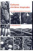 WESTPHAL E. et Alia - Cultures vivrières tropicales avec référence spéciale au Cameroun