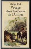 PARK Mungo - Voyage dans l'intérieur de l'Afrique: 1795-1797