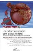 Africultures 69 - Les cultures africaines sont-elles à vendre ? Richesses artistiques et développement économique