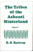 RATTRAY R.S., (Captain) - The Tribes of the Ashanti Hinterland