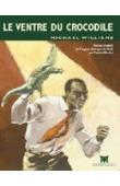 WILLIAMS Michael - Le Ventre du crocodile