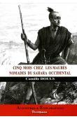 DOULS Camille - Cinq mois chez les Maures nomades du Sahara Occidental (réédition 2012